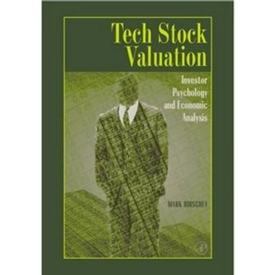 Tech Stock Valuation - Investor Psychology And Economic Analysis