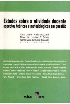 Estudos Sobre A Atividade Docente - Aspectos Teóricos E Metodológicos Em Questão - Vários | Hoshan.org