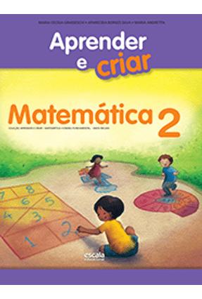 Aprender e Criar - Matemática - 2º Ano - Reformulado - Grasseschi,Maria Cecília Borges Silva,Aparecida | Hoshan.org