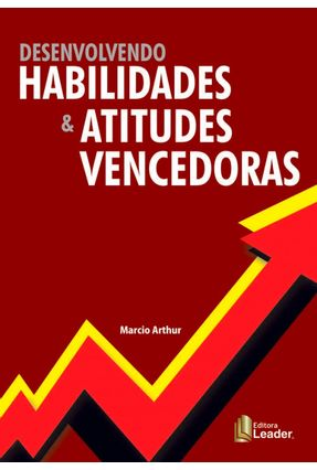 Desenvolvendo Habilidades & Atitudes Vencedoras - Márcio Arthur | Hoshan.org