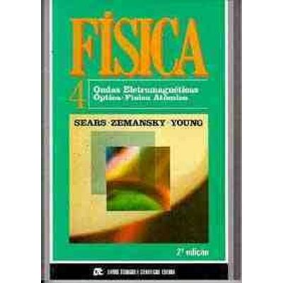 Fisica 4 - Ondas Eletromag; Optica; Fisica At