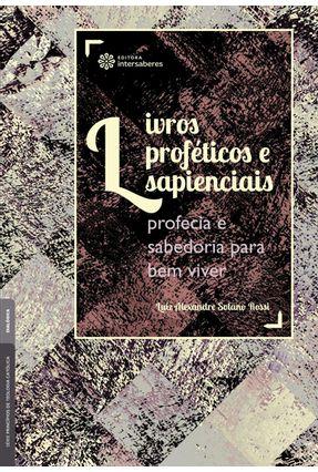 Livros Sapienciais - Jó I Salmos I Provérbios I Eclesiastes I Cântico Dos Cânticos I Eclesiástico I Sabedoria. - Bortolini,José pdf epub