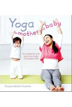 Yoga For Mother & Baby - Freedman,Francoise Barbira | Hoshan.org