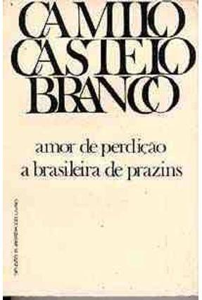Amor de Perdicao / A Brasileira de Prazins