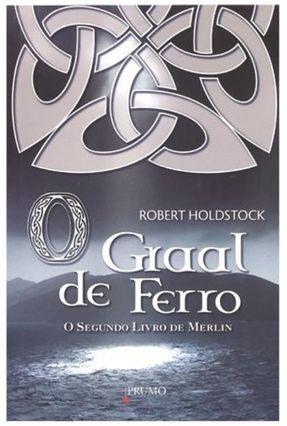 O Graal de Ferro - Holdstock,Robert pdf epub