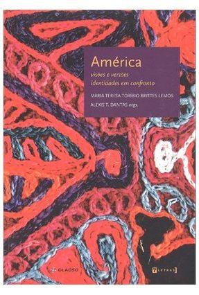América: Visões e Versões - Identidades Em Confronto - Lemos,Maria T Toribio Brittes Dantas,Alexis T. | Tagrny.org