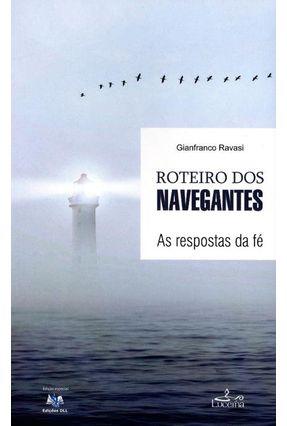Roteiro Dos Navegantes - As Respostas da Fé - Ravasi,Gianfranco   Hoshan.org