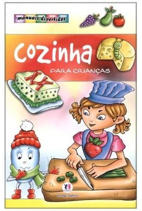 Cozinha Para Crianças - Col. Manuais Divertidos - Editora Ciranda Cultural   Nisrs.org