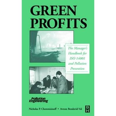 Green Profits - The Manager's Handbook For Iso 14001 And Pollution Prevention