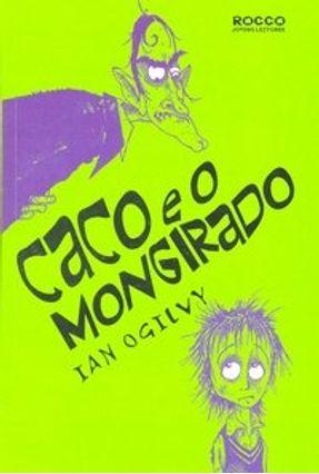 Caco e o Mongirado - Ogilvy,Ian   Hoshan.org