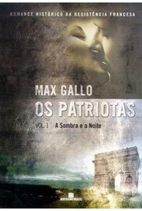 Os Patriotas  Vol. 1  - A Sombra e a Noite - Gallo,Max pdf epub
