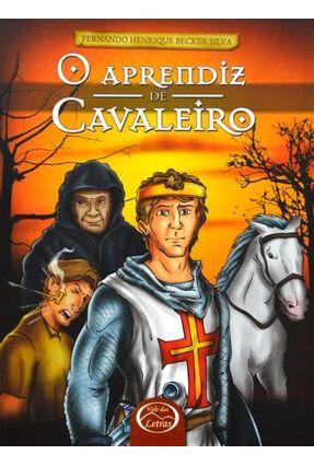 O Aprendiz de Cavaleiro - 2ª Ed. 2009 - Silva,Fernando Henrique Becker   Hoshan.org
