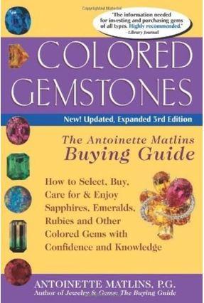 Colored Gemstones - 3rd Edition - Matlins,Antoinette L.   Tagrny.org