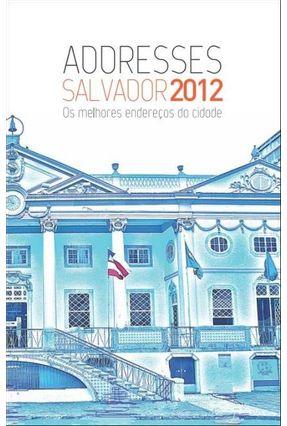 Addresses Salvador 2012 - Editora Addresses | Hoshan.org