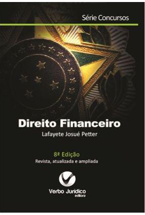 Direito Financeiro - Série Concursos - 8ª Ed. 2015 - Petter,Lafayete Josué | Hoshan.org