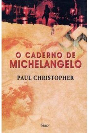 O Caderno de Michelangelo - Christopher,Paul pdf epub