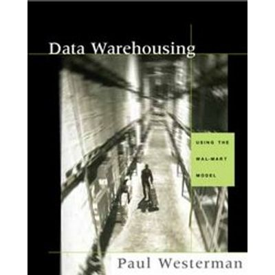 Data Warehousing - Using The Wal-Mart Model