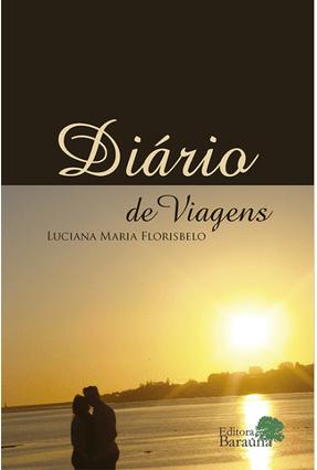Diário de Viagens - Florisbelo,Luciana Maria | Nisrs.org