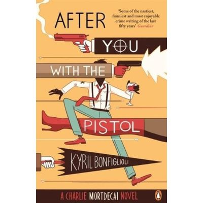 After You With The Pistol - The 2nd Charlie Mortdecai Novel