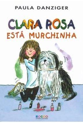 Clara Rosa Está Murchinha - Danziger,Paula pdf epub