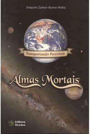 Almas Mortais - Motta,Joaquim Zailton Bueno   Hoshan.org
