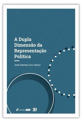 A Dupla Dimensão Da Representação Política - Júnior,José Dantas Lira   Tagrny.org