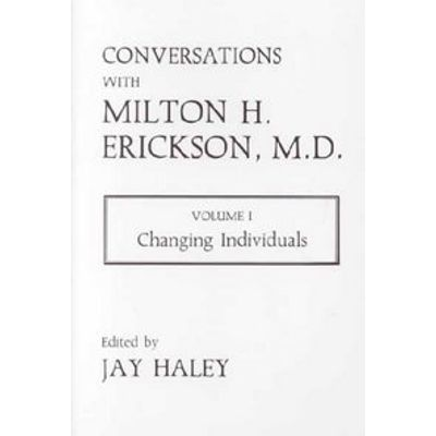 Conversations With Milton H. Erikson, M.D.