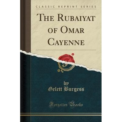 The Rubaiyat Of Omar Cayenne (Classic Reprint)