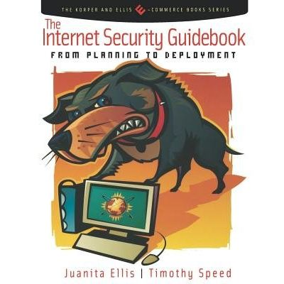 The Internet Security Guidebook - From Planning To Deployment