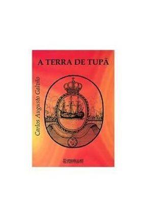 A Terra de Tupa - Galvão,Carlos Augusto pdf epub