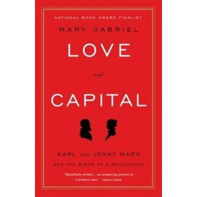 Love And Capital - Karl And Jenny Marx And The Birth Of a Revolution