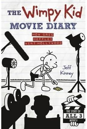 The Wimpy Kid Movie Diary - How Greg Heffley Went To Hollywood - Kinney,Jeff | Nisrs.org
