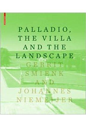 Palladio, The Villa And The Landscape - Smienk,Gerrit Niemeijer,Johannes pdf epub