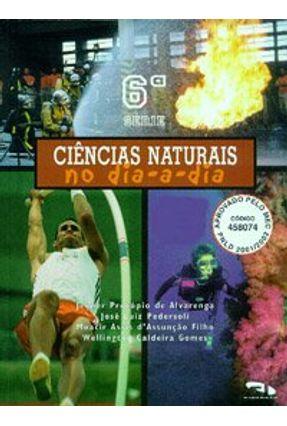 Ciencias Naturais No Dia A Dia - 6 S Reformul - Alvarenga,Jenner Procopio de | Tagrny.org