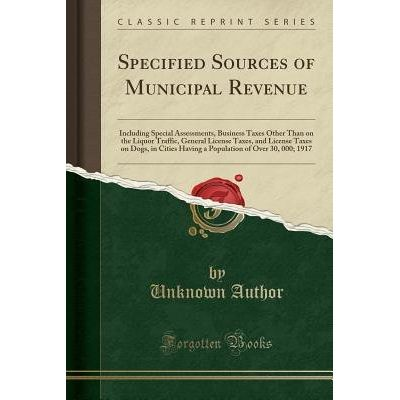 Specified Sources Of Municipal Revenue - Including Special Assessments, Business Taxes Other Than On The Liquor Traffic,