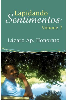 Lapidando Sentimentos - Vol. 2 - Honorato,Lázaro Ap. pdf epub