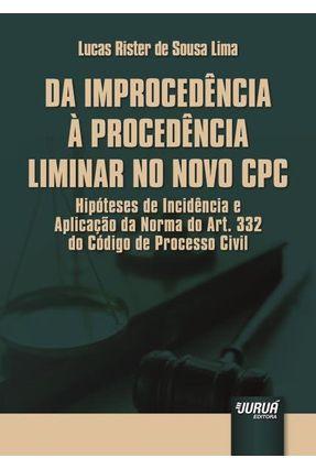 Da Improcedência À Procedência Liminar No Novo CPC - Lima,Lucas Rister De Sousa | Hoshan.org