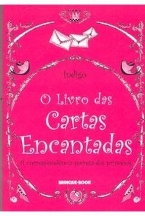O Livro das Cartas Encantadas - A Correspondência Secreta das Princesas