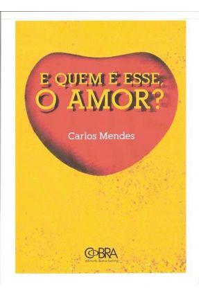 E Quem É Esse, o Amor - Mendes,Carlos   Tagrny.org