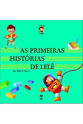 As Primeiras Histórias de Lelê - Torero,José Roberto   Hoshan.org