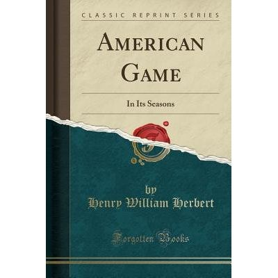 American Game - In Its Seasons (Classic Reprint)