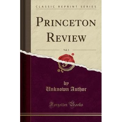 Princeton Review, Vol. 3 (Classic Reprint)