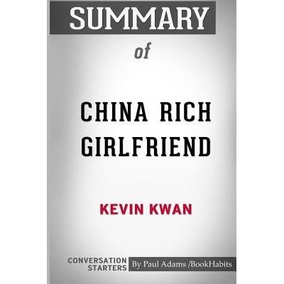 Summary Of China Rich Girlfriend By Kevin Kwan - Conversation Starters