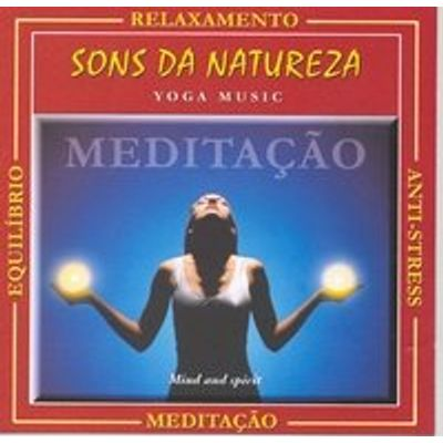 Sons da Natureza - Yoga Music / Mente e Espírito