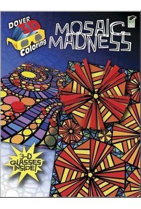 3-d Coloring Book - Mosaic Madness - Mazurkiewicz,Jessica | Hoshan.org