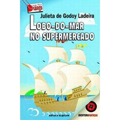 Lobo - Do - Mar no Supermercado - Col. Dialogo