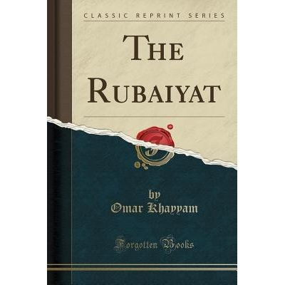 The Rubaiyat (Classic Reprint)