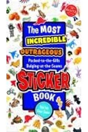 The Most Incredible, Outrageous, Packed-To-The-Gills Bulging-At-The-Seams  Sticker Book You'Ve Ever - Press,Klutz | Tagrny.org