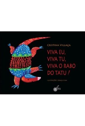 Viva Eu, Viva Tu, Viva o Rabo do Tatu - Villaça,Cristina | Nisrs.org