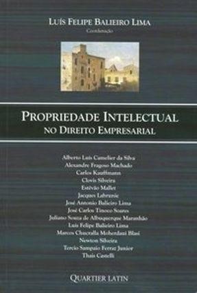 Propriedade Intelectual no Direito Empresarial - Lima,Luís Felipe Balieiro | Tagrny.org
